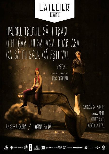 Piesa de teatru - Uneori trebuie sa-i tragi o flegma lui Satana - web