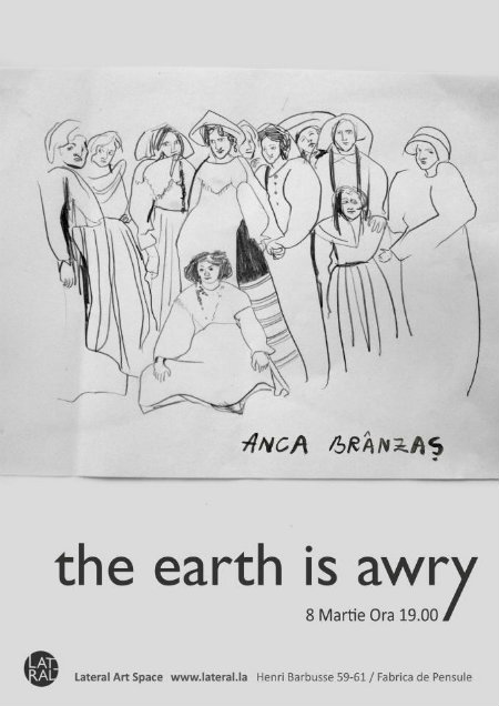 The earth is awry, Anca Branzas